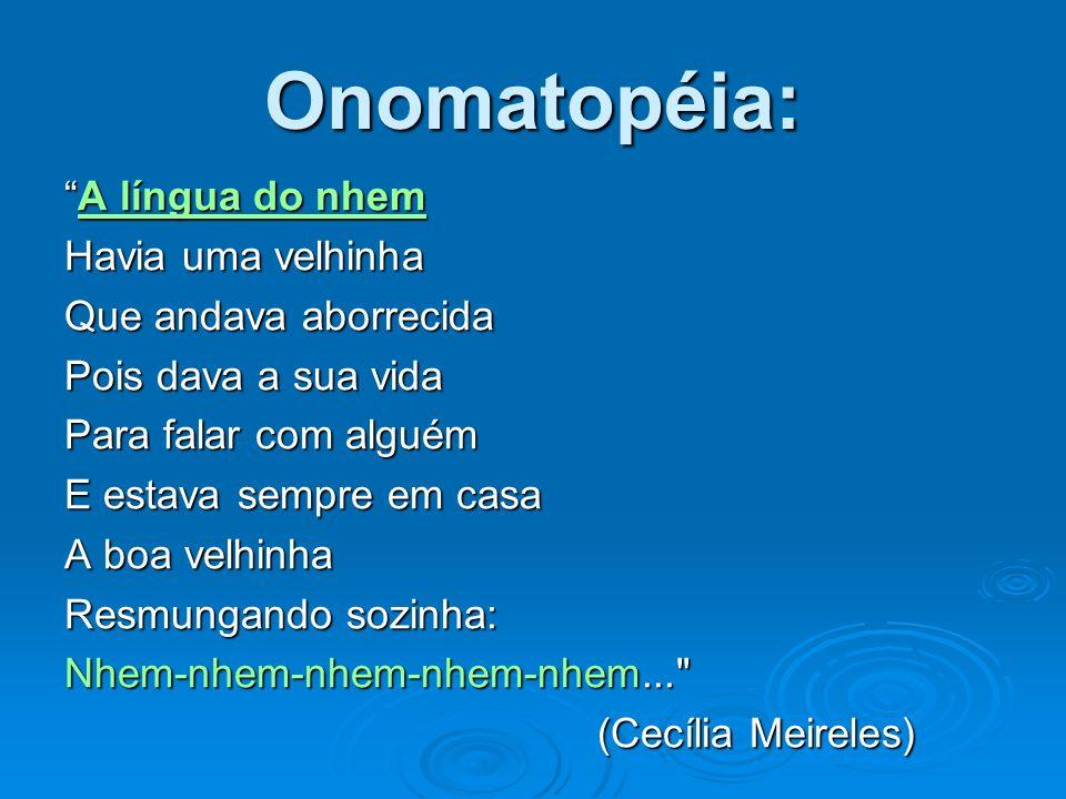 Onomatopéia: A língua do nhem Havia uma velhinha
