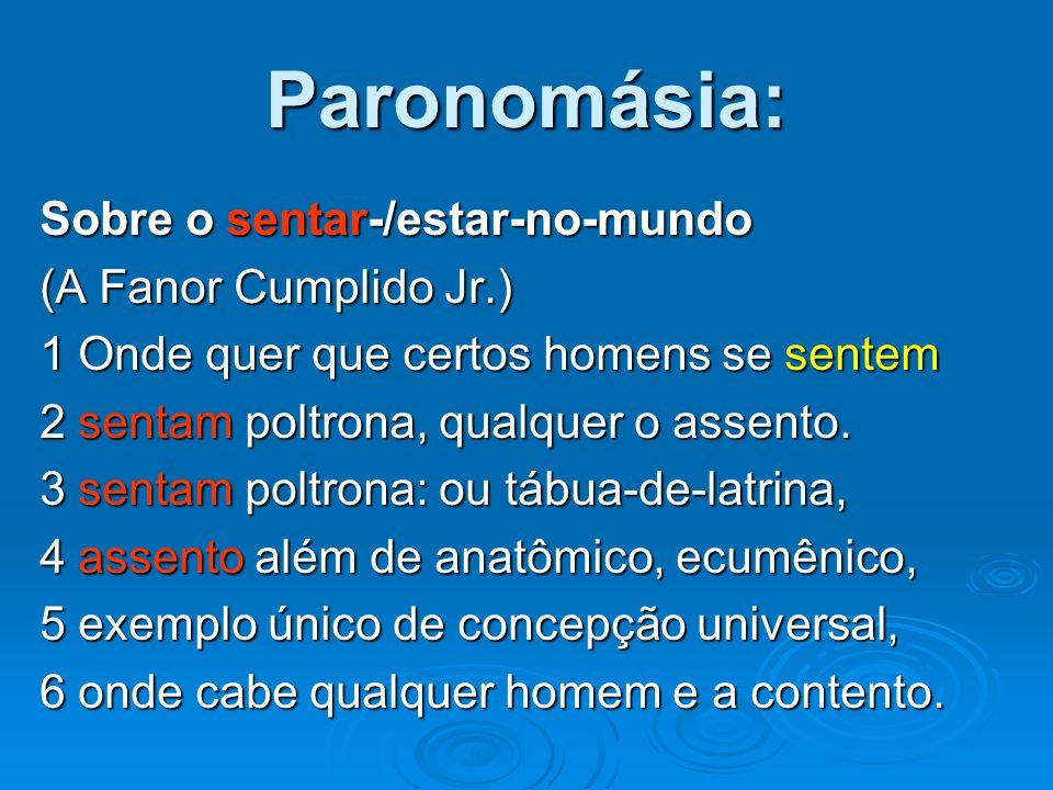 Paronomásia: Sobre o sentar-/estar-no-mundo (A Fanor Cumplido Jr.)