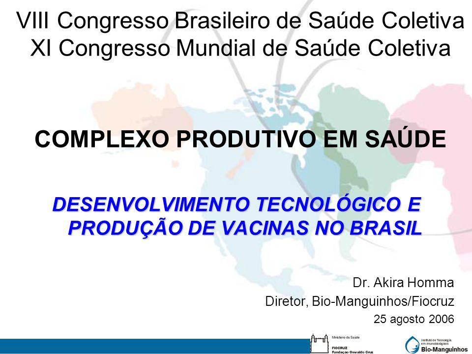 DESENVOLVIMENTO TECNOLÓGICO E PRODUÇÃO DE VACINAS NO BRASIL
