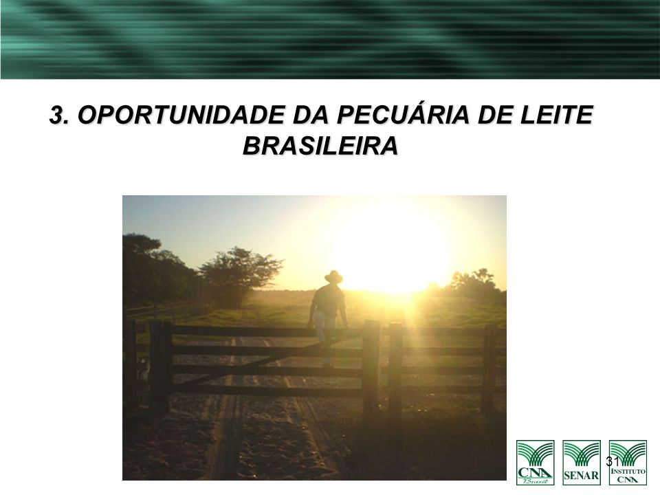 3. OPORTUNIDADE DA PECUÁRIA DE LEITE BRASILEIRA
