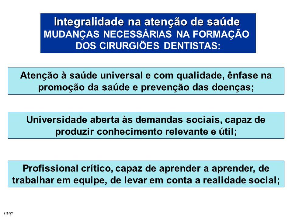 MUDANÇAS NECESSÁRIAS NA FORMAÇÃO DOS CIRURGIÕES DENTISTAS:
