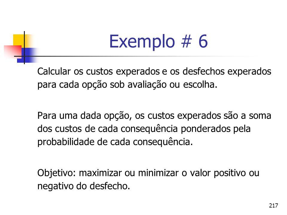 Exemplo # 6 Calcular os custos experados e os desfechos experados para cada opção sob avaliação ou escolha.