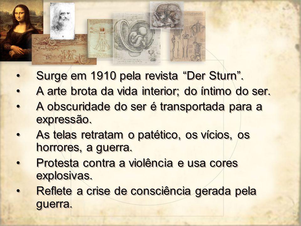 Surge em 1910 pela revista Der Sturn .