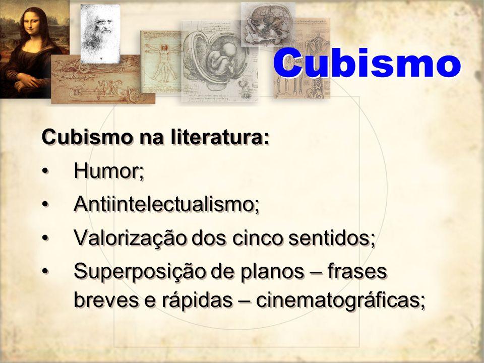 Cubismo Cubismo na literatura: Humor; Antiintelectualismo;