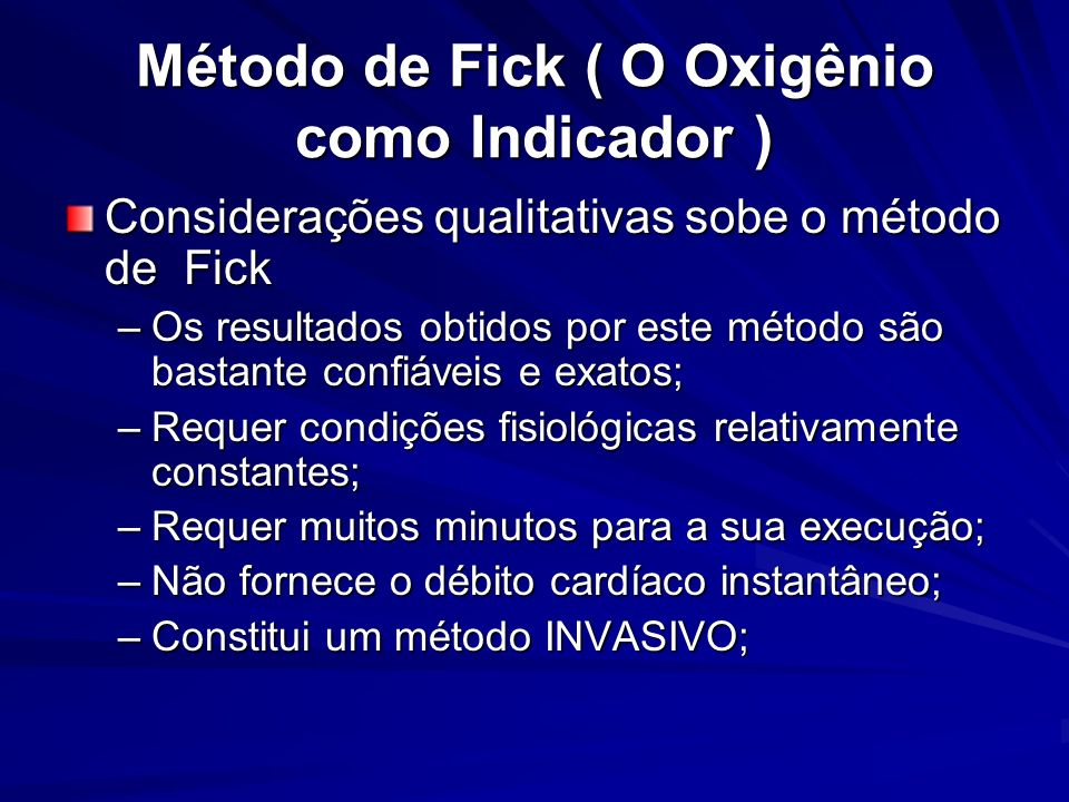 Método de Fick ( O Oxigênio como Indicador )