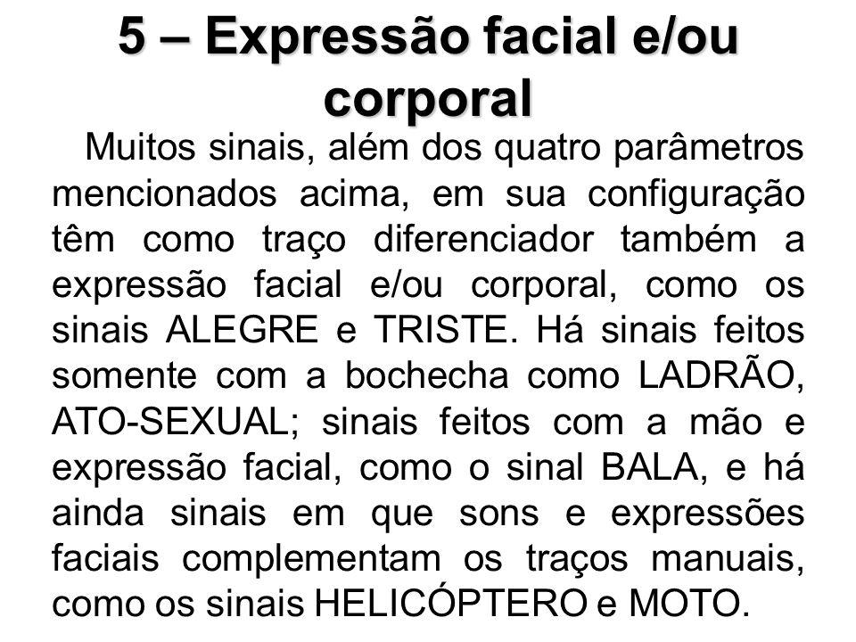 5 – Expressão facial e/ou corporal