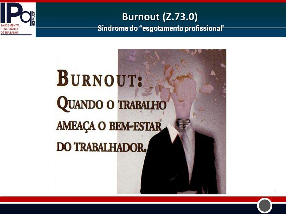 Burnout (Z.73.0) Síndrome do esgotamento profissional