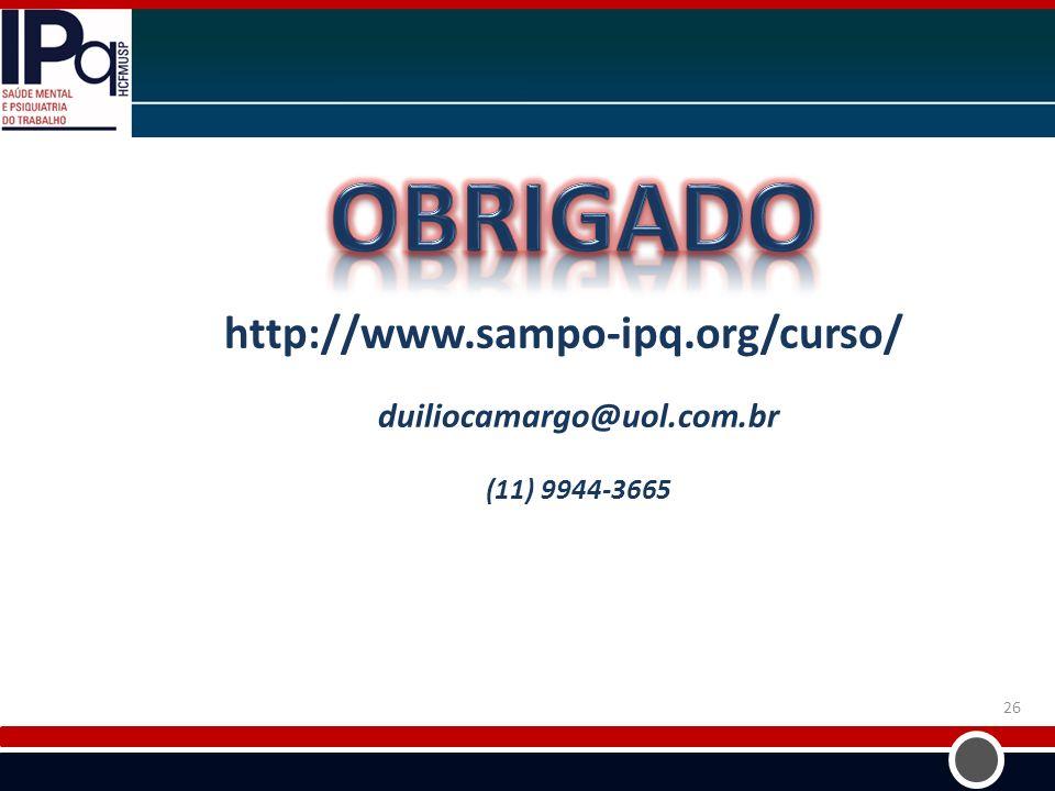 OBRIGADO http://www.sampo-ipq.org/curso/ duiliocamargo@uol.com.br (11) 9944-3665