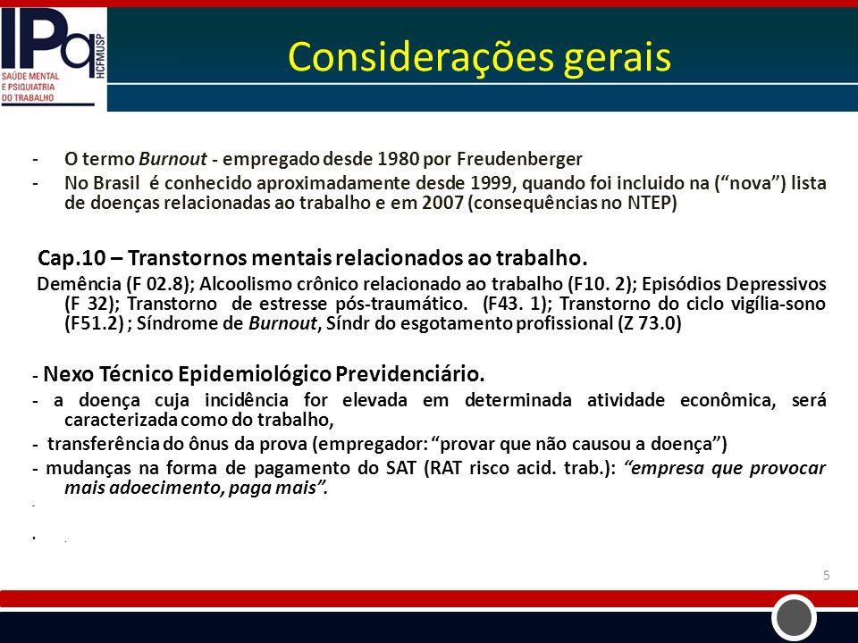 Considerações geraisO termo Burnout - empregado desde 1980 por Freudenberger.