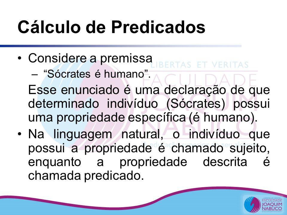 Cálculo de Predicados Considere a premissa