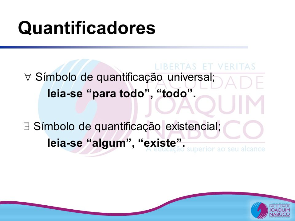 Quantificadores  Símbolo de quantificação universal;