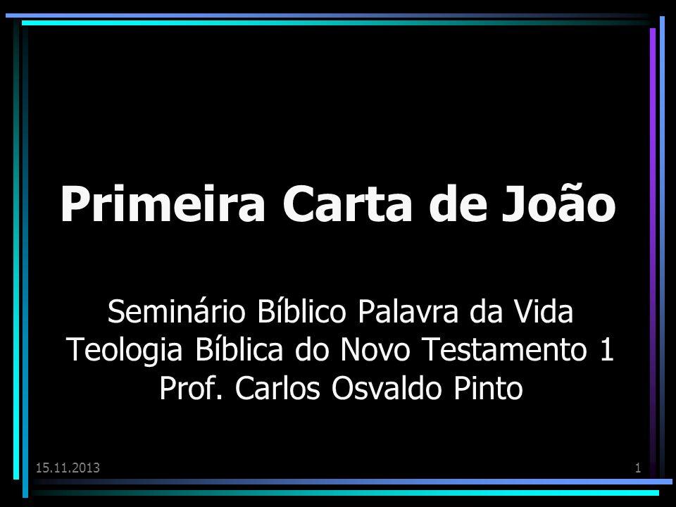 Primeira Carta de JoãoSeminário Bíblico Palavra da Vida Teologia Bíblica do Novo Testamento 1 Prof. Carlos Osvaldo Pinto.