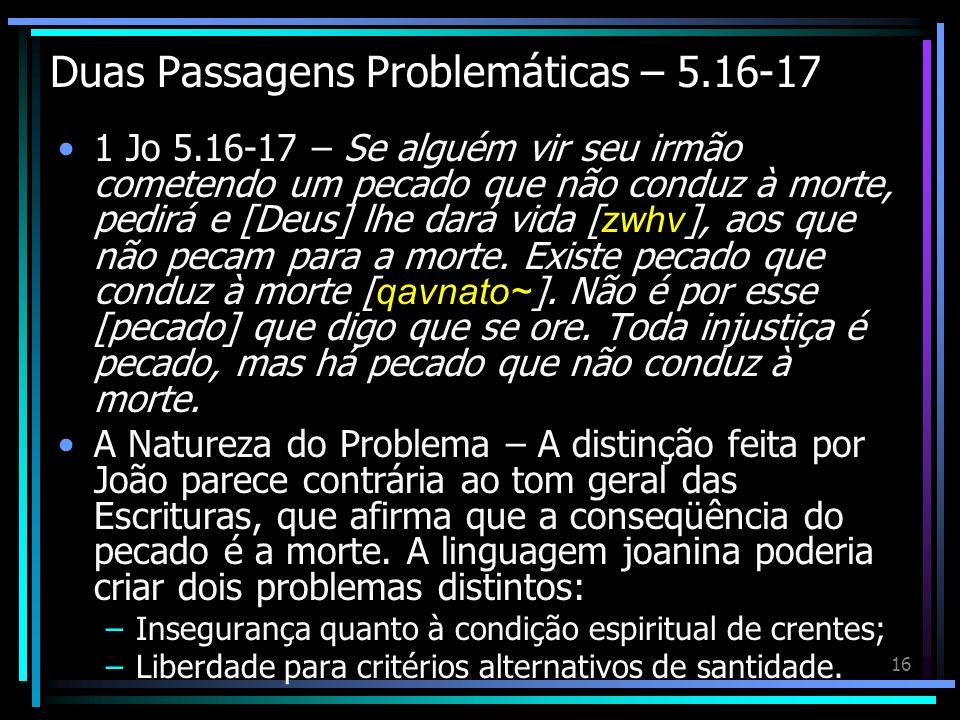Duas Passagens Problemáticas – 5.16-17