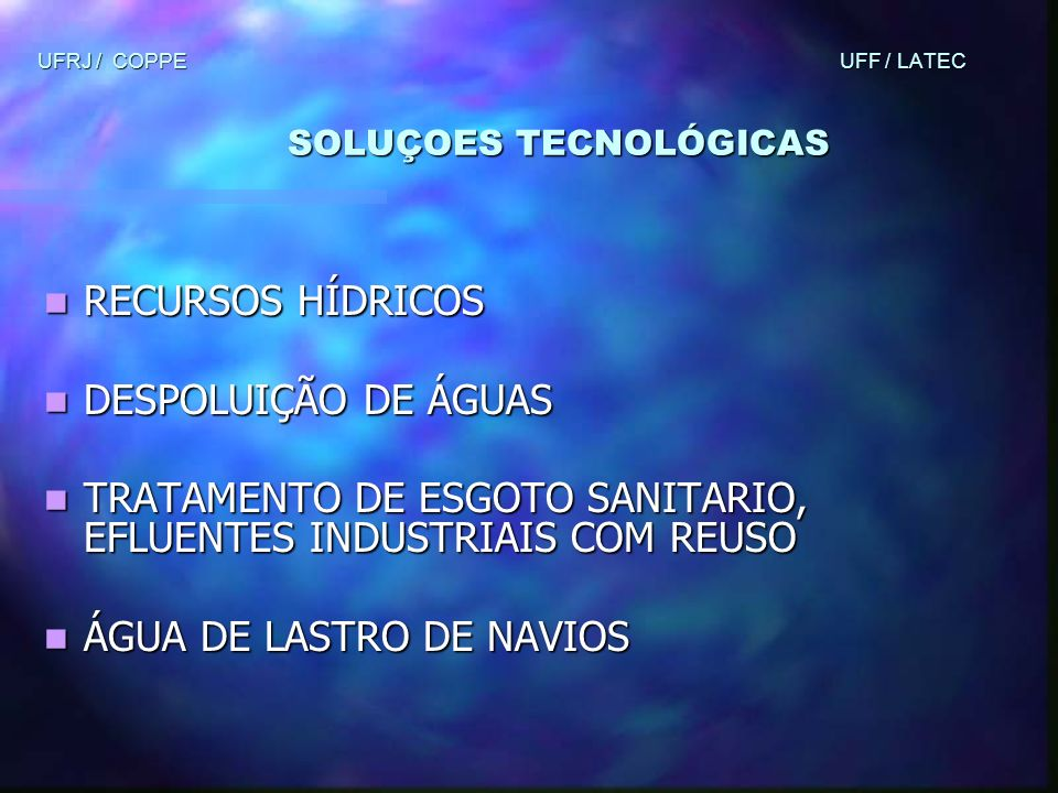 UFRJ / COPPE UFF / LATEC SOLUÇOES TECNOLÓGICAS