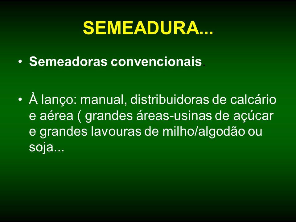 SEMEADURA... Semeadoras convencionais.