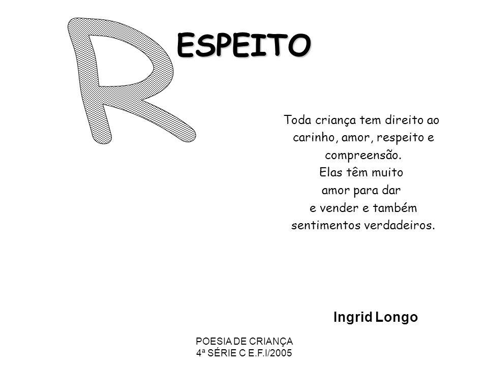 ESPEITO R Ingrid Longo Toda criança tem direito ao