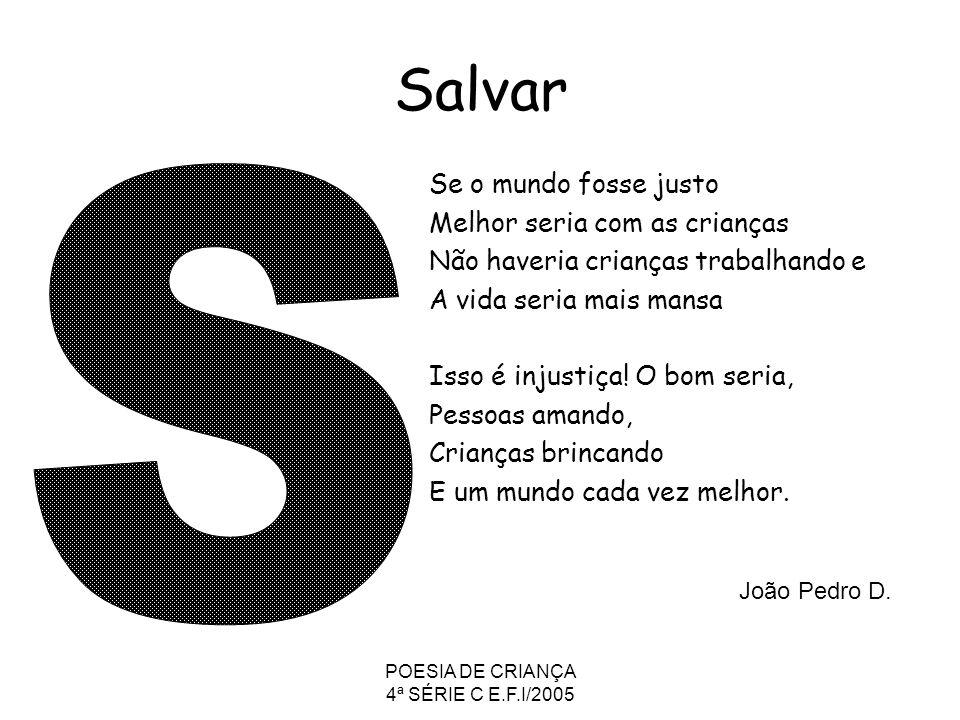 POESIA DE CRIANÇA 4ª SÉRIE C E.F.I/2005