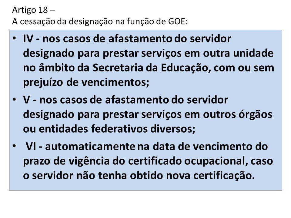 Artigo 18 – A cessação da designação na função de GOE: