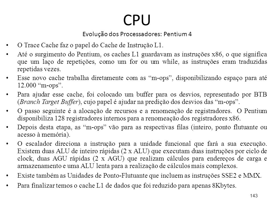 CPU Evolução dos Processadores: Pentium 4