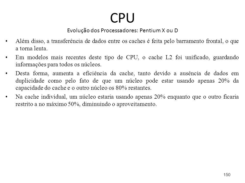 CPU Evolução dos Processadores: Pentium X ou D