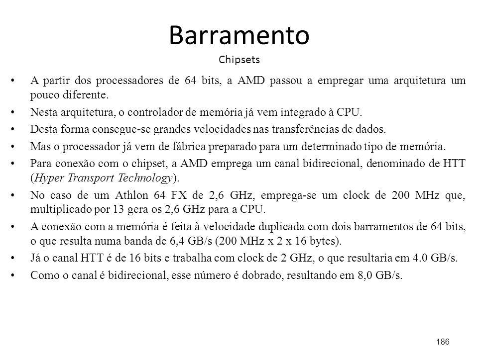 Barramento Chipsets A partir dos processadores de 64 bits, a AMD passou a empregar uma arquitetura um pouco diferente.