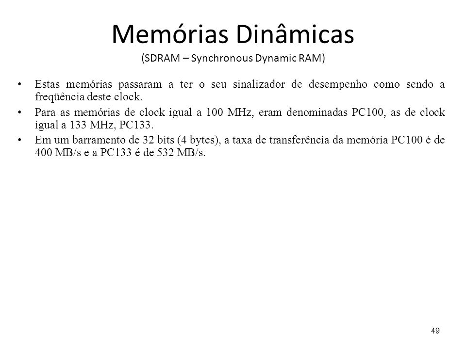 Memórias Dinâmicas (SDRAM – Synchronous Dynamic RAM)
