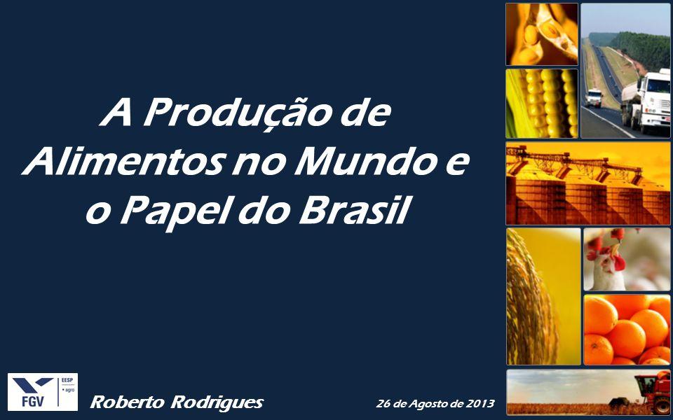 A Produção de Alimentos no Mundo e o Papel do Brasil