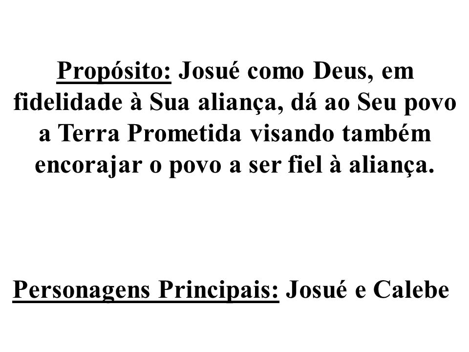 Propósito: Josué como Deus, em