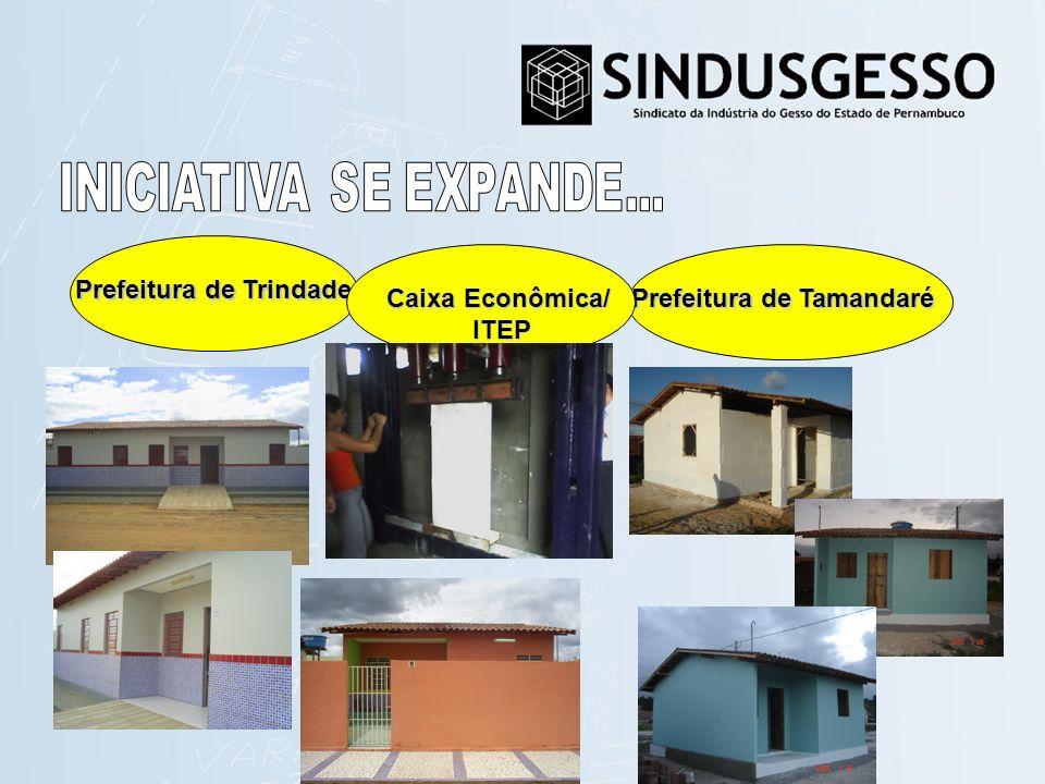 Prefeitura de Trindade Caixa Econômica/ ITEP Prefeitura de Tamandaré