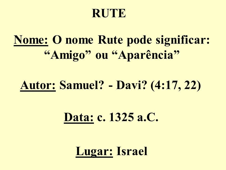 Nome: O nome Rute pode significar: Amigo ou Aparência