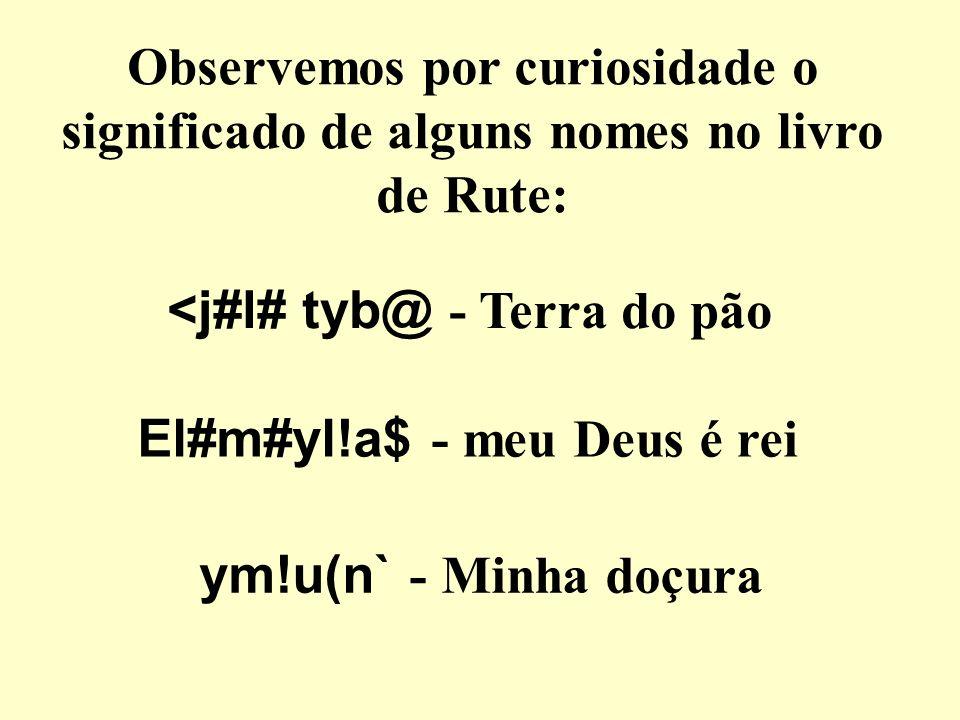 Observemos por curiosidade o significado de alguns nomes no livro