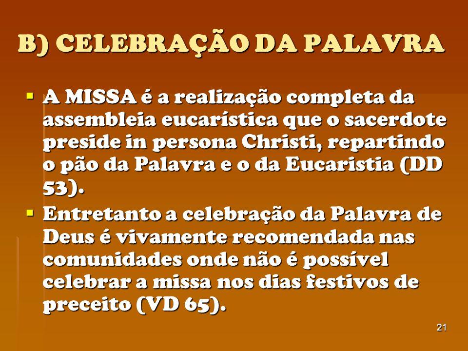 B) CELEBRAÇÃO DA PALAVRA
