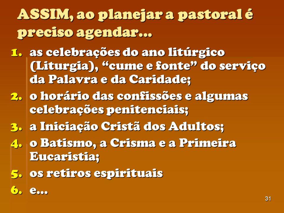 ASSIM, ao planejar a pastoral é preciso agendar...