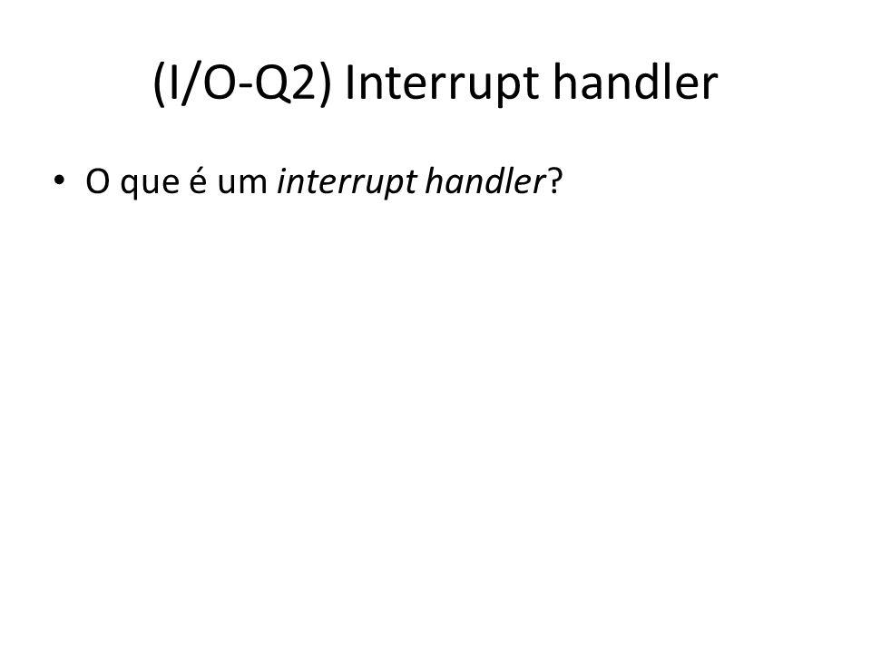(I/O-Q2) Interrupt handler