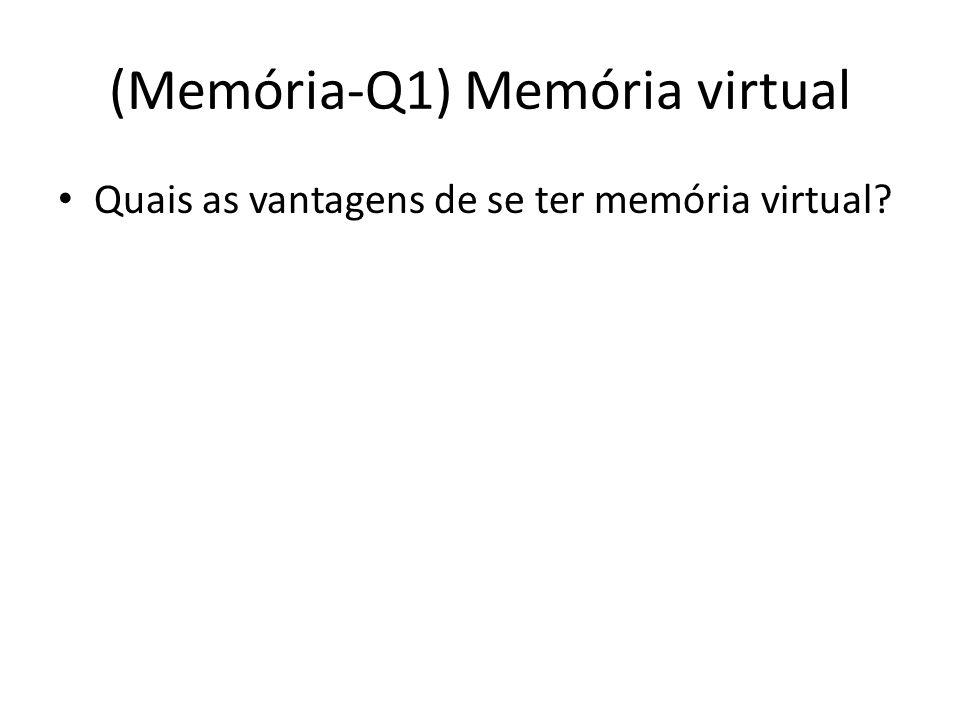 (Memória-Q1) Memória virtual