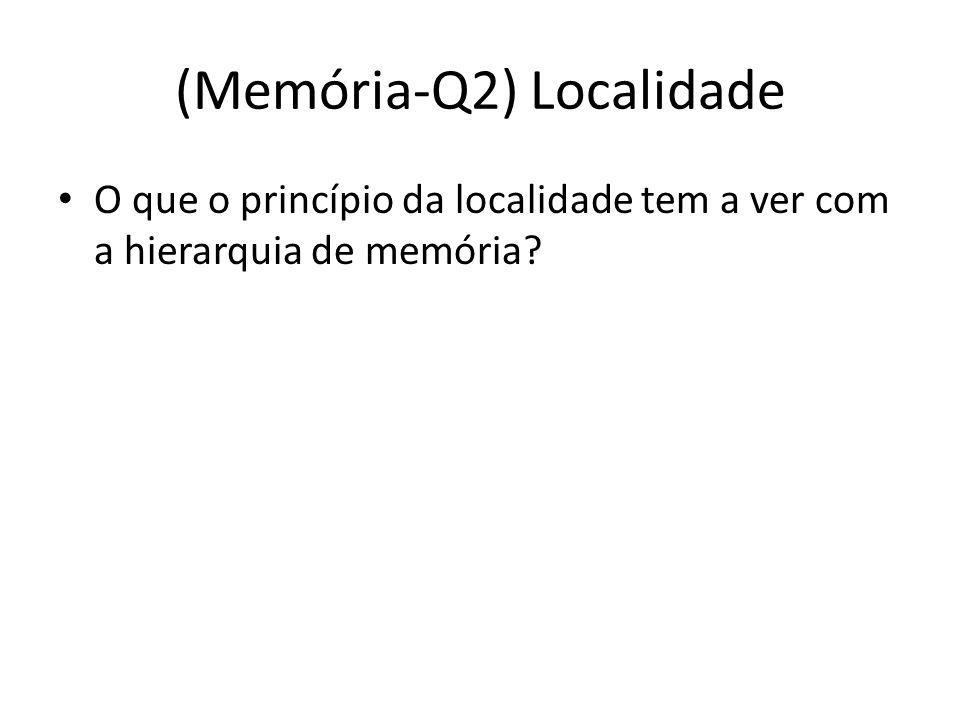 (Memória-Q2) Localidade