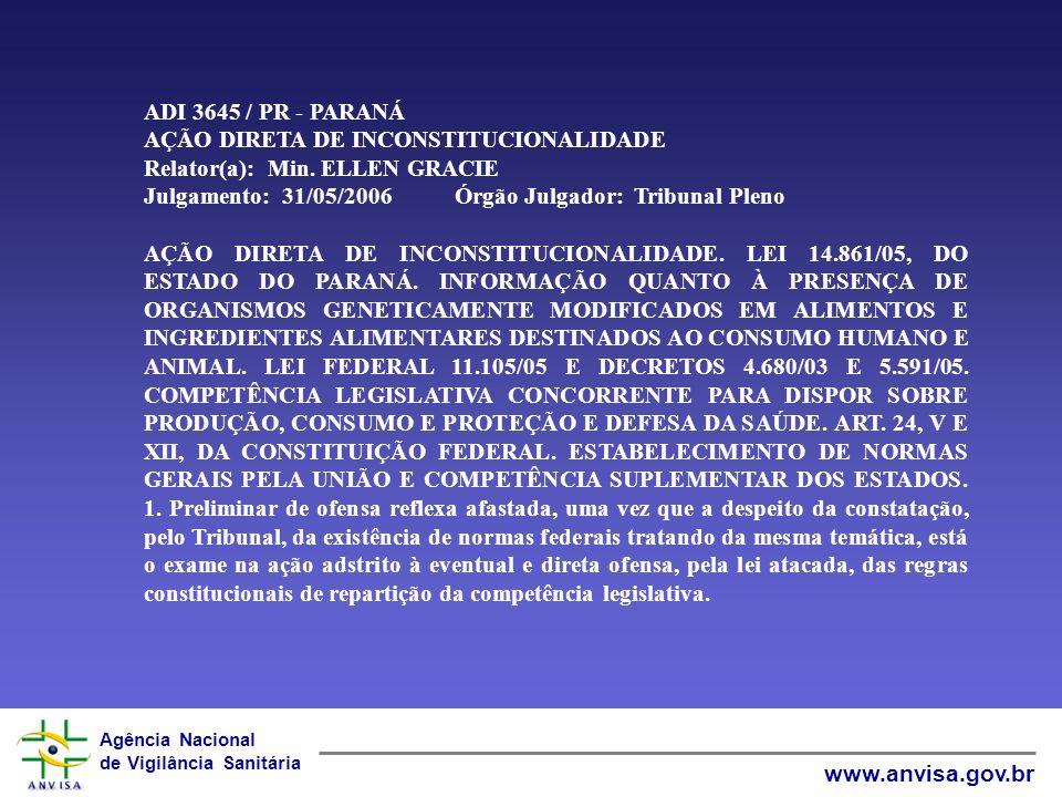 ADI 3645 / PR - PARANÁ AÇÃO DIRETA DE INCONSTITUCIONALIDADE Relator(a): Min. ELLEN GRACIE Julgamento: 31/05/2006 Órgão Julgador: Tribunal Pleno
