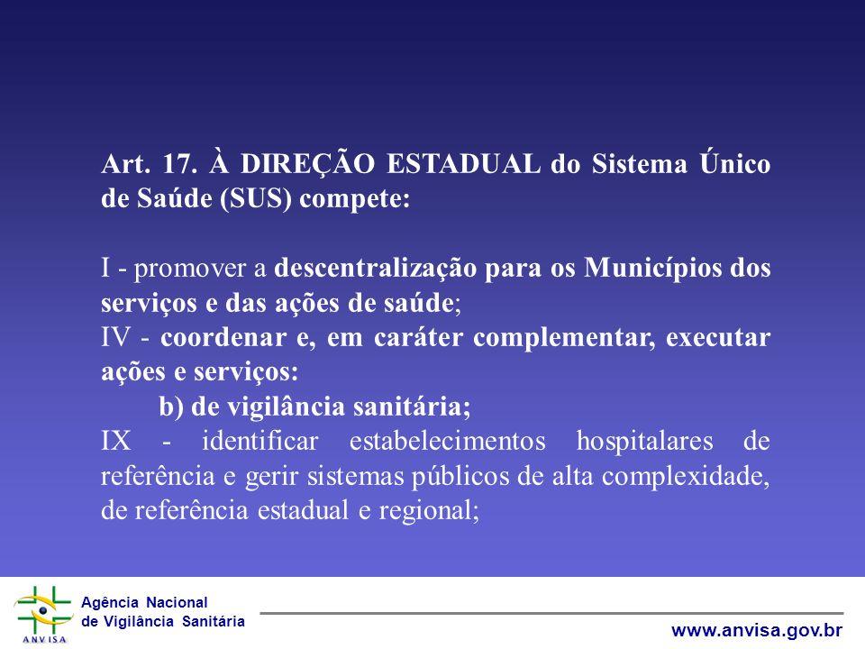 Art. 17. À DIREÇÃO ESTADUAL do Sistema Único de Saúde (SUS) compete: