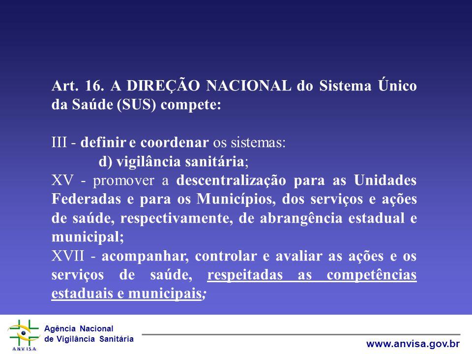 Art. 16. A DIREÇÃO NACIONAL do Sistema Único da Saúde (SUS) compete: