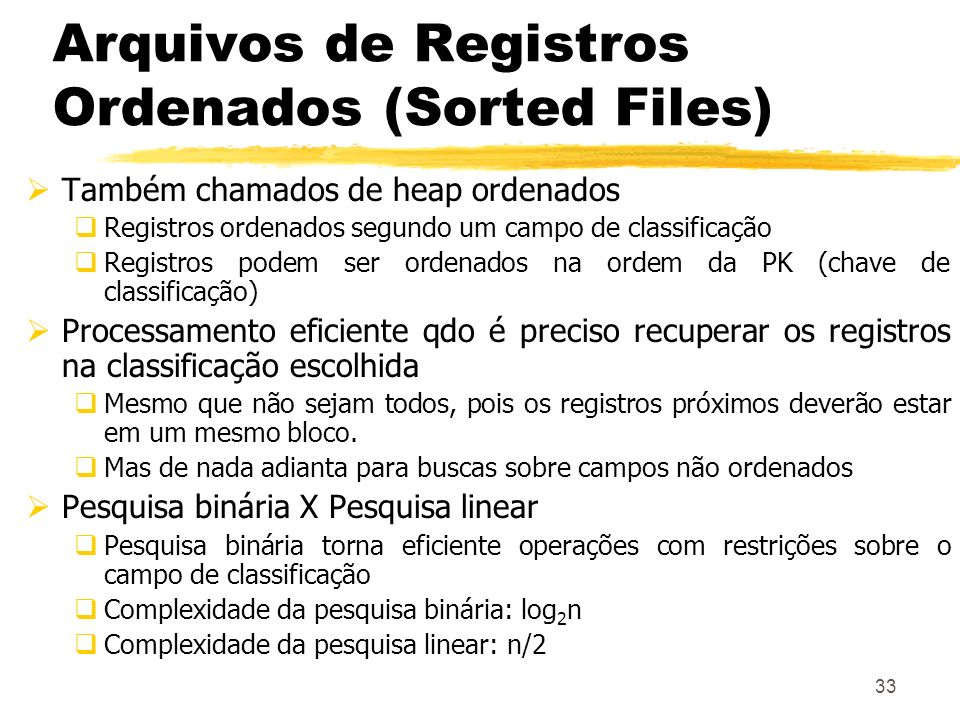 Arquivos de Registros Ordenados (Sorted Files)
