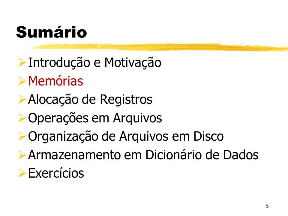 Sumário Introdução e Motivação Memórias Alocação de Registros