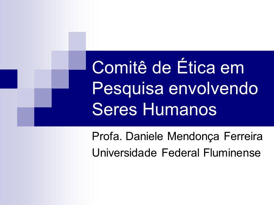 Comitê de Ética em Pesquisa envolvendo Seres Humanos
