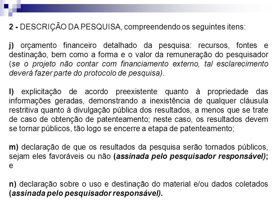 2 - DESCRIÇÃO DA PESQUISA, compreendendo os seguintes itens: