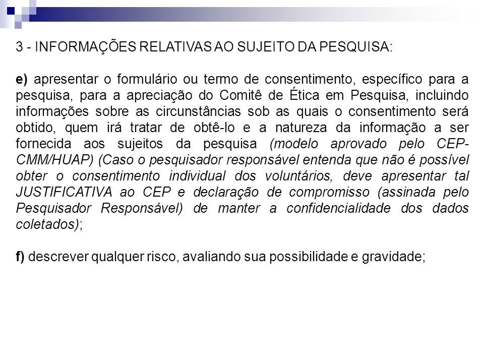 3 - INFORMAÇÕES RELATIVAS AO SUJEITO DA PESQUISA:
