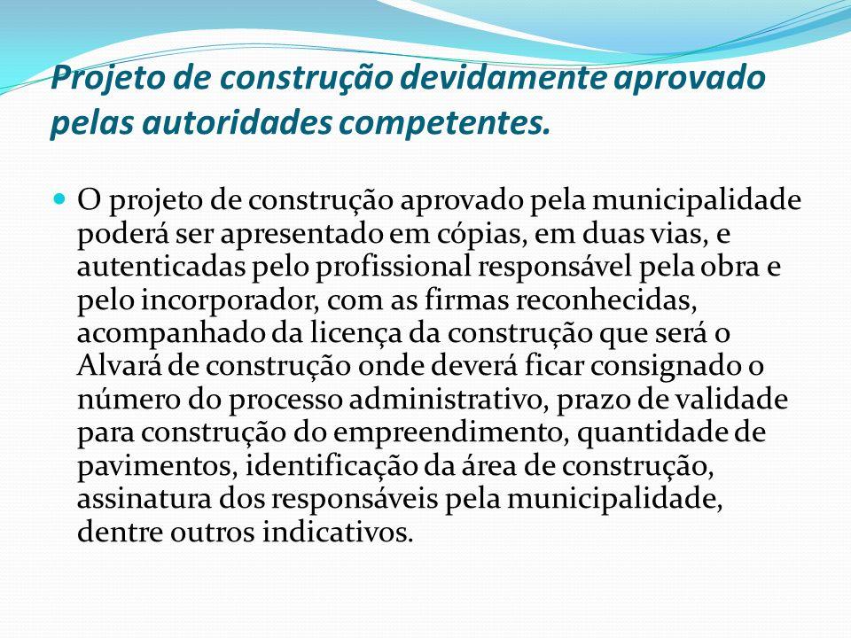 Projeto de construção devidamente aprovado pelas autoridades competentes.