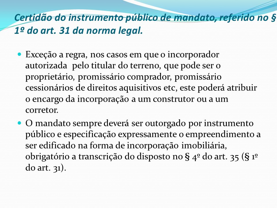 Certidão do instrumento público de mandato, referido no § 1º do art