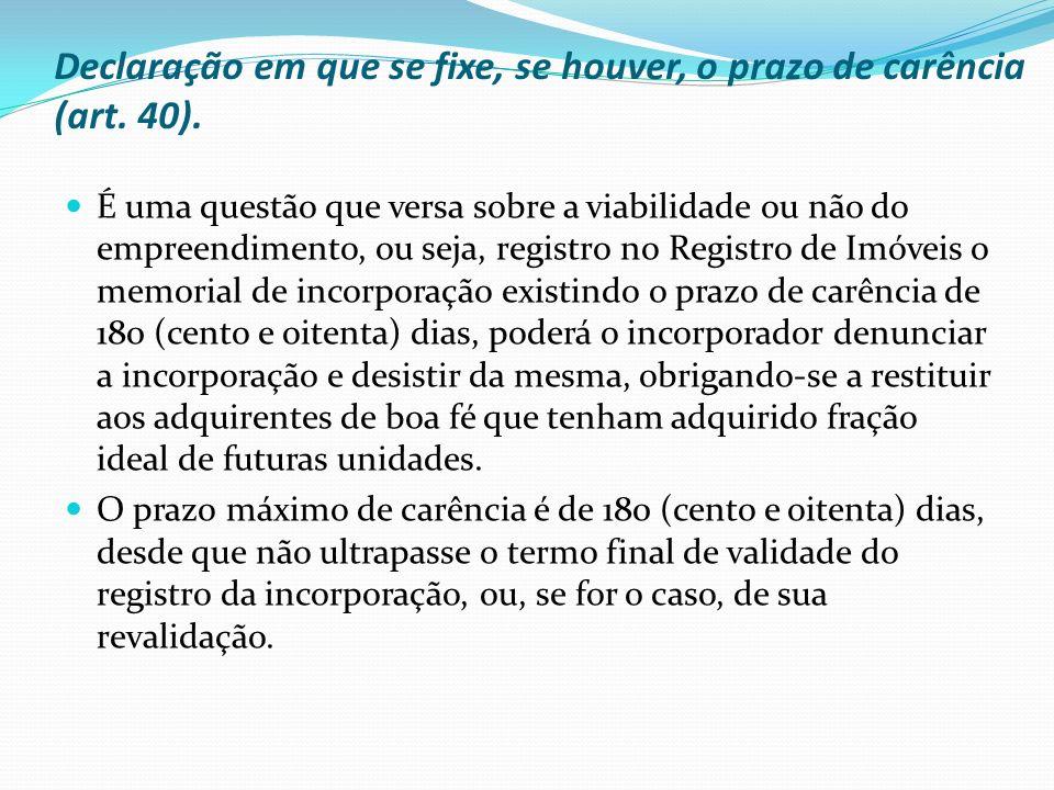 Declaração em que se fixe, se houver, o prazo de carência (art. 40).