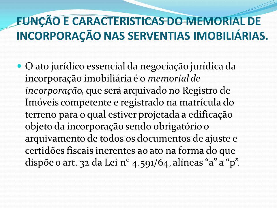 FUNÇÃO E CARACTERISTICAS DO MEMORIAL DE INCORPORAÇÃO NAS SERVENTIAS IMOBILIÁRIAS.