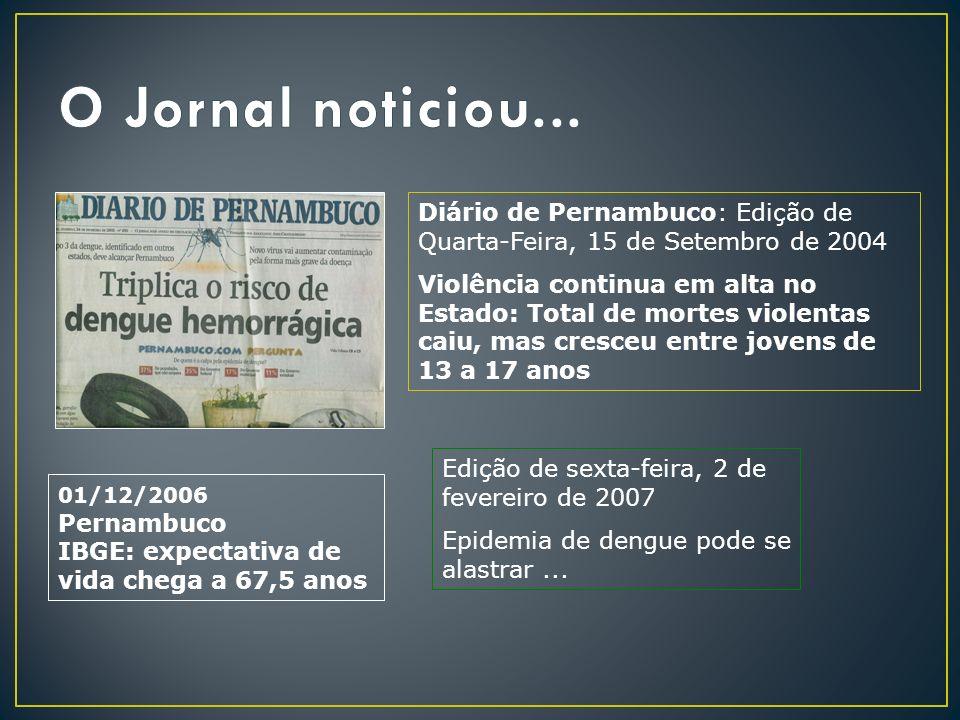 O Jornal noticiou... Diário de Pernambuco: Edição de Quarta-Feira, 15 de Setembro de 2004