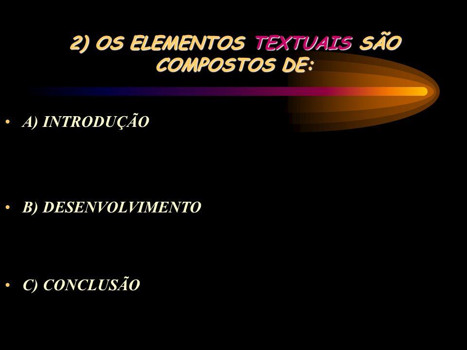 2) OS ELEMENTOS TEXTUAIS SÃO COMPOSTOS DE:
